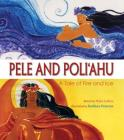 Pele and Poliahu: A Tale of Fire and Ice Cover Image