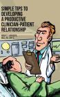Simple Tips to Developing a Productive Clinician-Patient Relationship Cover Image
