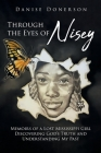 Through the Eyes of Nisey: Memoirs of a Lost Mississippi Girl Discovering God's Truth and Understanding My Past Cover Image