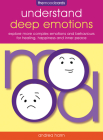 Understand Deep Emotions - The Mood Cards: Explore More Complex Emotions and Behaviours for Healing, Happiness and Inner Peace Cover Image