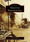 Trenton Firefighting (Images of America) Cover Image