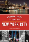 A History Lover's Guide to New York City Cover Image