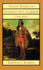 Native People of Southern New England, 1500-1650, 221 (Civilization of the American Indian #221) Cover Image