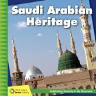 Saudi Arabian Heritage (21st Century Junior Library: Celebrating Diversity in My Cla) Cover Image