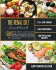 Renal Diet Cookbook: 210+ Effective Healthy & Delicious Recipes that Will Get Your Kidneys Working on Maximum Efficiency and Help You Reduc Cover Image