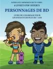 Livre de coloriage pour les enfants de plus de 7 ans (Personnages de BD): Ce livre dispose de 40 pages à colorier sans stress pour réduire la frustrat Cover Image