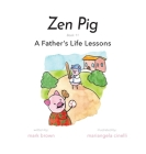 Zen Pig: A Father's Life Lessons Cover Image
