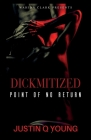 Dickmitized: Point of No Return An Erotic Story Cover Image