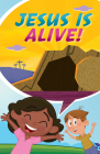 Jesus Is Alive...Happy Easter! (Ats) (Pack of 25) Cover Image