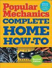 Popular Mechanics Complete Home How-To Cover Image