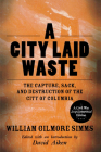 A City Laid Waste: The Capture, Sack, and Destruction of the City of Columbia Cover Image