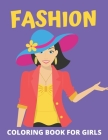 Fashion Coloring Book For Girls: Fashion Coloring Book, Fashion Style, Clothing, Cool, Cute Designs, Coloring Book For Girls of all Ages, Younger Girl Cover Image