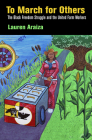 To March for Others: The Black Freedom Struggle and the United Farm Workers Cover Image