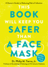 First, Wear a Face Mask: A Doctor's Guide to Reducing Risk of Infection During the Pandemic and Beyond Cover Image