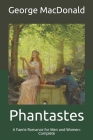 Phantastes: A Faerie Romance for Men and Women: Complete Cover Image