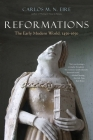 Reformations: The Early Modern World, 1450-1650 Cover Image