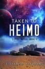 Taken to Heimo: A SciFi Alien Romance (Xiveri Mates Book 4) Cover Image