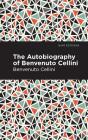 Autobiography of Benvenuto Cellini Cover Image