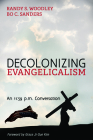 Decolonizing Evangelicalism (New Covenant Commentary) Cover Image