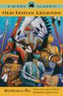 Old Indian Legends (Bison Classic Editions) Cover Image