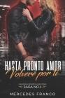 Hasta Pronto Amor. Volveré por ti (Libro 1): Una Novela Romántica que atrapa Cover Image