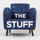 The Stuff: Upholstery, Fabric, Frame Cover Image