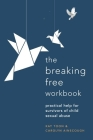 Breaking Free Workbook: Practical help for survivors of child sexual abuse Cover Image