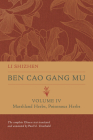 Ben Cao Gang Mu, Volume IV: Marshland Herbs, Poisonous Herbs (Ben cao gang mu: 16th Century Chinese Encyclopedia of Materia Medica and Natural History #4) Cover Image