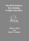 The ATLAS Guide to Team Building in Higher Education Cover Image