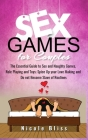 Sex Games For Couples: The Essential Guide to Sex and Naughty Games, Role Playing and Toys, Spice Up your Love Making and Do not Become Slave Cover Image
