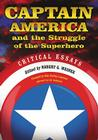 Captain America and the Struggle of the Superhero: Critical Essays Cover Image