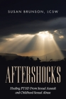 Aftershocks: Healing PTSD From Sexual Assault and Childhood Sexual Abuse Cover Image