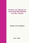 Poems on Values to Succeed Worldwide in Life: Peace: Simple and Insightful Cover Image
