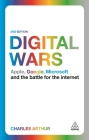 Digital Wars: Apple, Google, Microsoft and the Battle for the Internet Cover Image