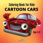 CARTOON CARS Coloring Book for Kids: A Collection of Funny and Amazing Cars Design for Kids Age 4-8 Cover Image