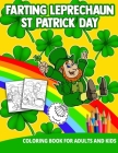Farting Leprechaun St Patrick Day Coloring Book For Adults And Kids: Dirty Gifts Women Men Lover Cute Funny Gag Sister Brother Grownups Rainbow School Cover Image