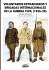 Voluntarios extranjeros y Brigadas Internacionales de la Guerra Civil (1936-39) Cover Image