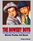 The Bowery Boys, The East Side Kids & The Dead End Kids Movie Poster Art Book Cover Image