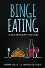 Binge Eating: Make Peace with Food Cover Image