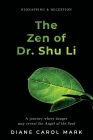 The Zen of Dr. Shu Li: A journey where danger may reveal the Angel of the Soul Cover Image