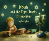 Noah and the Eight Trucks of Hanukkah Cover Image
