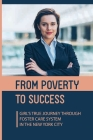 From Poverty To Success: Girl's True Journey Through Foster Care System In The New York City: Message For Someone Going Through A Hard Time Cover Image