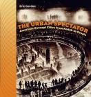 The Urban Spectator: American Concept-Cities from Kodak to Google Cover Image