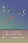 Will Sustainability Fly?: Aviation Fuel Options in a Low-Carbon World Cover Image