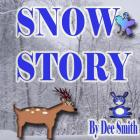 Snow Story: A Rhyming Snow filled Picture Book with Snowy Winter Scenes Cover Image