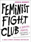 Feminist Fight Club: A Survival Manual for a Sexist Workplace Cover Image