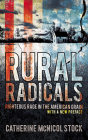 Rural Radicals: Righteous Rage in the American Grain Cover Image