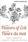 The Flowers of Evil / Les Fleurs Du Mal (Dual language French English Edition): The Charles Baudelaire complete dual language edition Fully revised an Cover Image