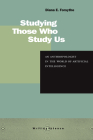 Studying Those Who Study Us: An Anthropologist in the World of Artificial Intelligence (Writing Science) Cover Image