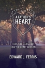 A Father's Heart: Love, life, loss, and how the heart goes on. Cover Image
